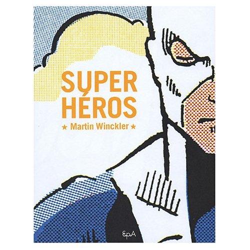Super Heros de Martin Winckler